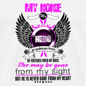 Nonie My Hero My Guardian Angel She Watches Over  Mugs & Drinkware - Men's Premium T-Shirt