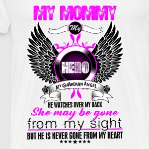 Mommy My Hero My Guardian Angel She Watches Over  Tops - Men's Premium T-Shirt