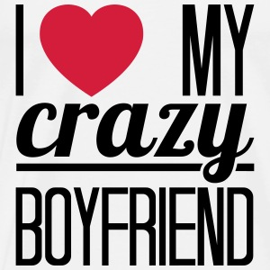I love my crazy Boyfriend Tops - Männer Premium T-Shirt
