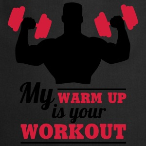 My warum up is your Workout T-Shirts - Kochschürze