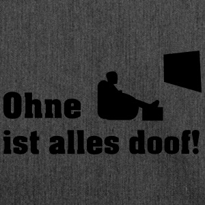 ohne tv T-Shirts - Schultertasche aus Recycling-Material