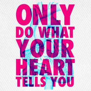 Only Do What Your Heart Tells You | Duotone Style T-Shirts - Baseballkappe