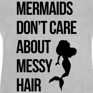 Mermaids Messy Hair Funny Quote Shirts - Baby T-shirt