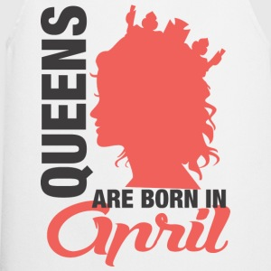 Queens Are Born In April  T-Shirts - Kochschürze