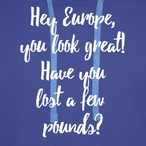 Europe Lost Pounds Political Satire Humour Bags & Backpacks - Men's Premium Hoodie