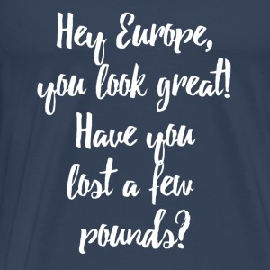 Europe Lost Pounds Political Satire Humour Débardeurs - T-shirt Premium Homme