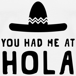 You had me at Hola Pullover & Hoodies - Männer Premium T-Shirt