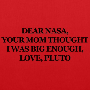 Dear NASA, your mom thought I was big enough T-shirts - Tas van stof