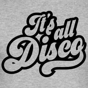 ITS ALL DISCO Tops - Männer Slim Fit T-Shirt