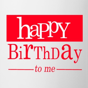 Happy birthday to me Tee shirts - Tasse