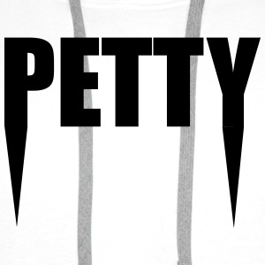 Petty T-Shirts - Men's Premium Hoodie