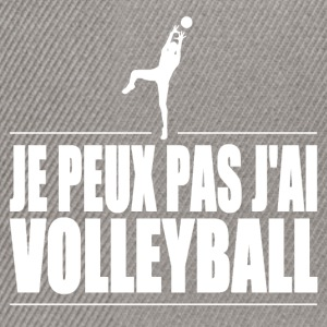 Je peux pas j'ai volleyball Tee shirts - Casquette snapback