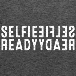 Selfie Ready T-Shirts - Frauen Tank Top von Bella
