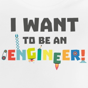 Be an Engineer Sf792 Shirts - Baby T-Shirt