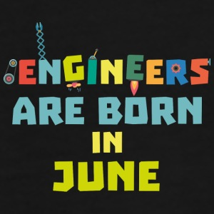 Engineers are born in June So3k7-Design Mugs & Drinkware - Men's Premium T-Shirt