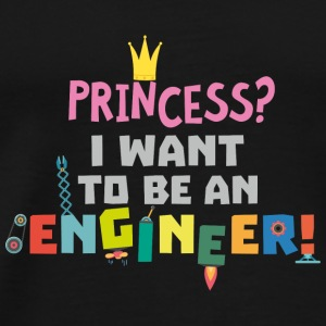 Princess  I want to be an Engnineer S2yb2 Baby Long Sleeve Shirts - Men's Premium T-Shirt