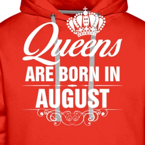Queens Are Born In August Tshirt  T-Shirts - Men's Premium Hoodie