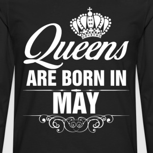 Queens Are Born In May Tshirt T-Shirts - Men's Premium Longsleeve Shirt