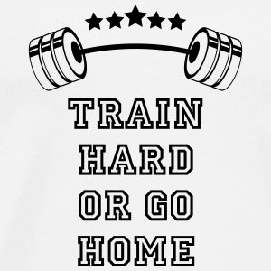 Gewichte Train Hard or Go Home Tops - Männer Premium T-Shirt
