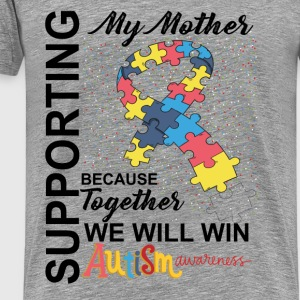 Supporting Mother We Will Win Autism Awareness Tops - Men's Premium T-Shirt