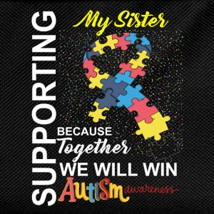 Supporting Sister We Will Win Autism Awareness Tops - Kids' Backpack