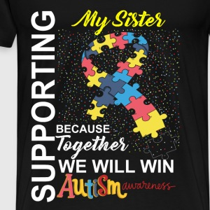Supporting Sister We Will Win Autism Awareness Tops - Men's Premium T-Shirt