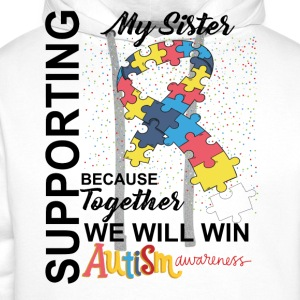 Supporting Sister We Will Win Autism Awareness T-Shirts - Men's Premium Hoodie