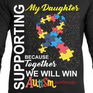 Supporting Daughter We Will Win Autism Awareness T-Shirts - Men's Sweatshirt by Stanley & Stella