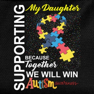 Supporting Daughter We Will Win Autism Awareness T-Shirts - Kids' Backpack