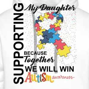 Supporting Daughter We Will Win Autism Awareness T-Shirts - Men's Premium Hoodie