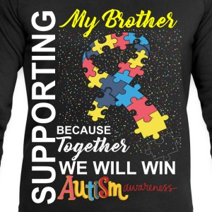 Supporting Brother We Will Win Autism Awareness T-Shirts - Men's Sweatshirt by Stanley & Stella