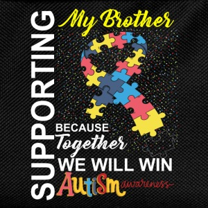 Supporting Brother We Will Win Autism Awareness T-Shirts - Kids' Backpack