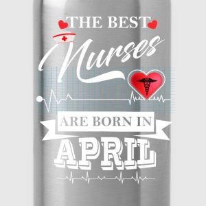 The Best Nurses Are Born In April Tops - Water Bottle