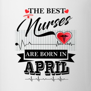 The Best Nurses Are Born In April T-Shirts - Mug
