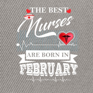 The Best Nurses Are Born In February Tops - Snapback Cap