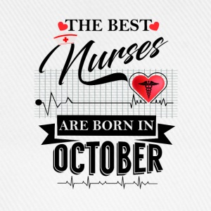 The Best Nurses Are Born In October T-Shirts - Baseball Cap