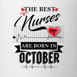 The Best Nurses Are Born In October T-Shirts - Mug