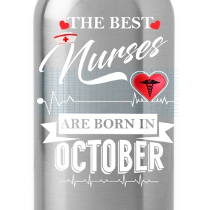The Best Nurses Are Born In October T-Shirts - Water Bottle