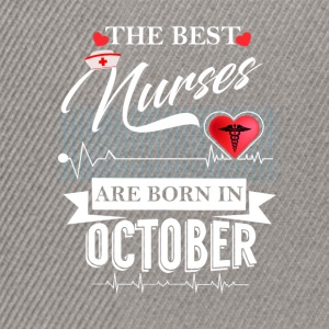 The Best Nurses Are Born In October T-Shirts - Snapback Cap