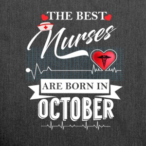 The Best Nurses Are Born In October T-Shirts - Shoulder Bag made from recycled material