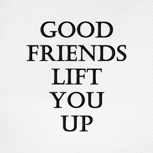 good friends lift you up T-shirts - Baseballcap