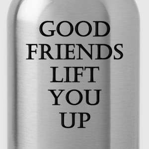 good friends lift you up T-shirts - Drinkfles