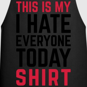 Hate Everyone Today Funny Quote Langarmshirts - Kochschürze