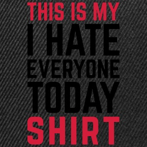 Hate Everyone Today Funny Quote Langarmshirts - Snapback Cap