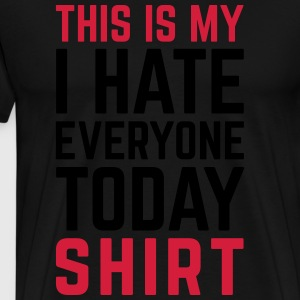 Hate Everyone Today Funny Quote Langarmshirts - Männer Premium T-Shirt