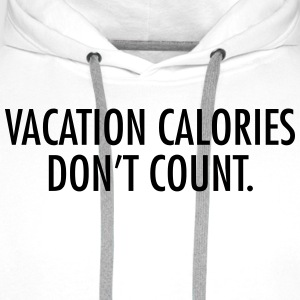 Vacation calories don't count T-Shirts - Men's Premium Hoodie