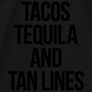 Tequila And Tan Lines Funny Quote Vesker & ryggsekker - Premium T-skjorte for menn