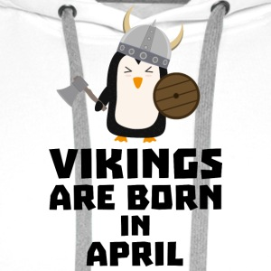 Vikings are born in April 047 T-Shirts - Men's Premium Hoodie
