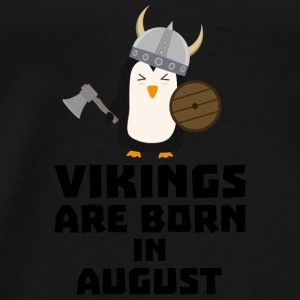 Vikings are born in August S65ks Tops - Men's Premium T-Shirt