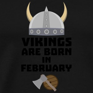 Vikings are born in February Sh6oh Long sleeve shirts - Men's Premium T-Shirt
